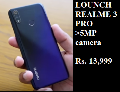 Lounch Realme 3 Pro - Price, Full Specifications & Feature |fast2way