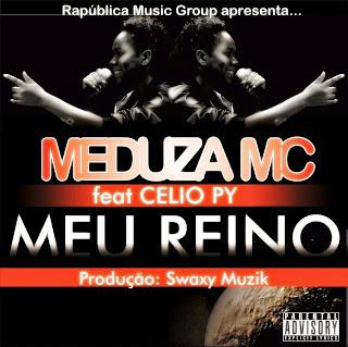 "R.M.G Apresenta: Meduza Mc - ""Meu Reino"" Feat Célio Py (Prod. SwaxyMuzik) [Download Track]"