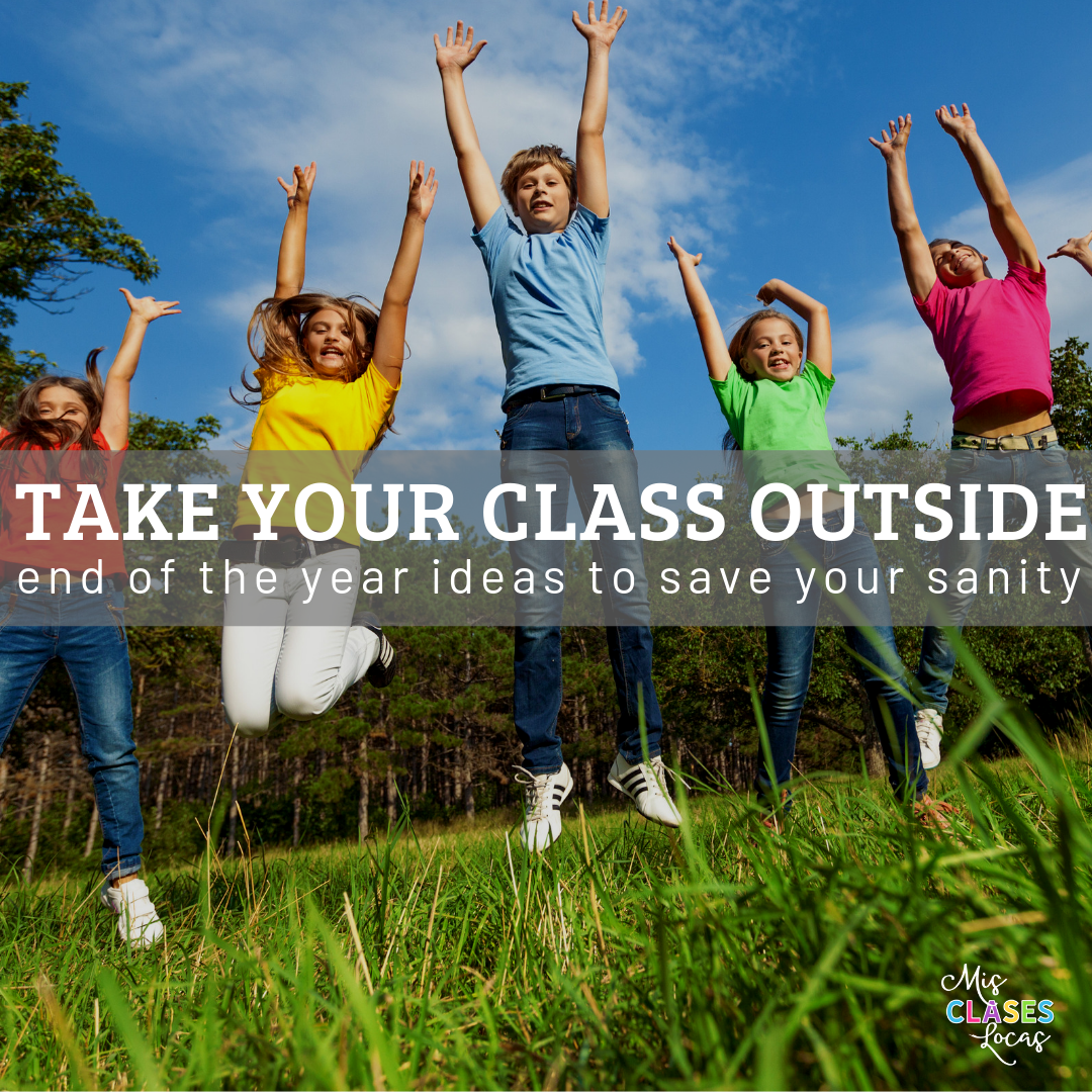 Take your Spanish class outside - end of the year ideas to save your sanity - shared by Mis Clases Locas