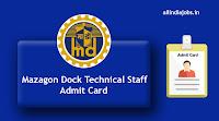 Mazagon Dock Technical Staff Admit Card