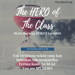 The Hero of The Class dalam Nulis Bareng Sobat LemINA Catatan Evhy