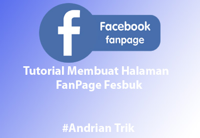 Tutorial Membuat Halaman FANS PAGE Facebook