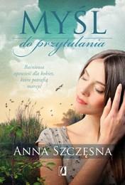 http://lubimyczytac.pl/ksiazka/4512847/mysl-do-przytulania