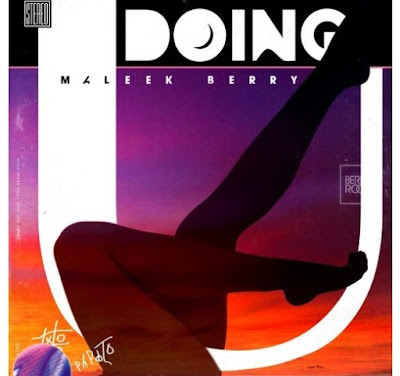 Maleek Berry – Doing U (Mp3 Download)
