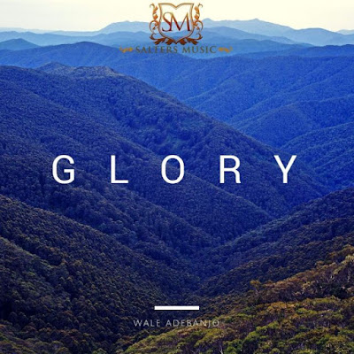 Music: Wale Adebanjo – Glory