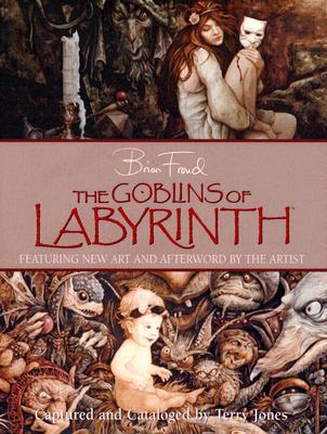 The Goblins of Labyrinth by Brian Froud, Labyrinth books