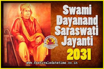 2031 Swami Dayanand Saraswati Jayanti Date & Time, 2031 Swami Dayanand Saraswati Jayanti Calendar