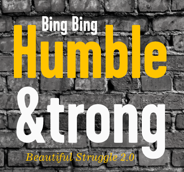 "Listen & Download ""Humble & Strong"" by Bing Bing (Prod. by Magestick Records / DJ Neebor) [Beautiful Struggle 2.0 OPEN WOUNDS]"