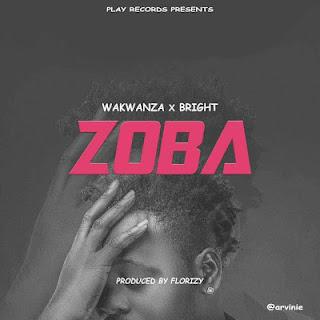 Wakwanza Ft. Bright - Zoba