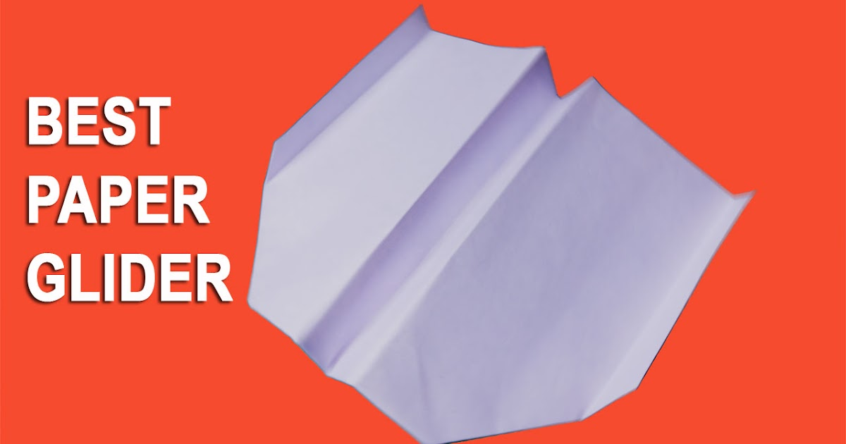 Easy Paper Origami: How to make The Best Paper Glider - Best