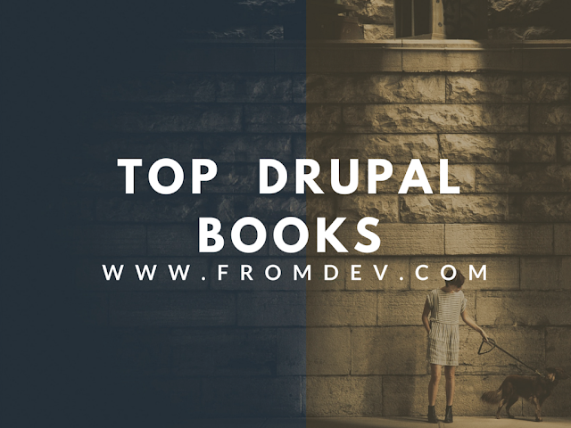 Top 10 Drupal Books/ A Few Drupal Books You Need to Read