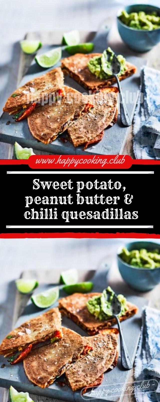 Sweet potato, peanut butter & chilli quesadillas