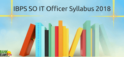 IBPS SO IT Officer Syllabus 2018