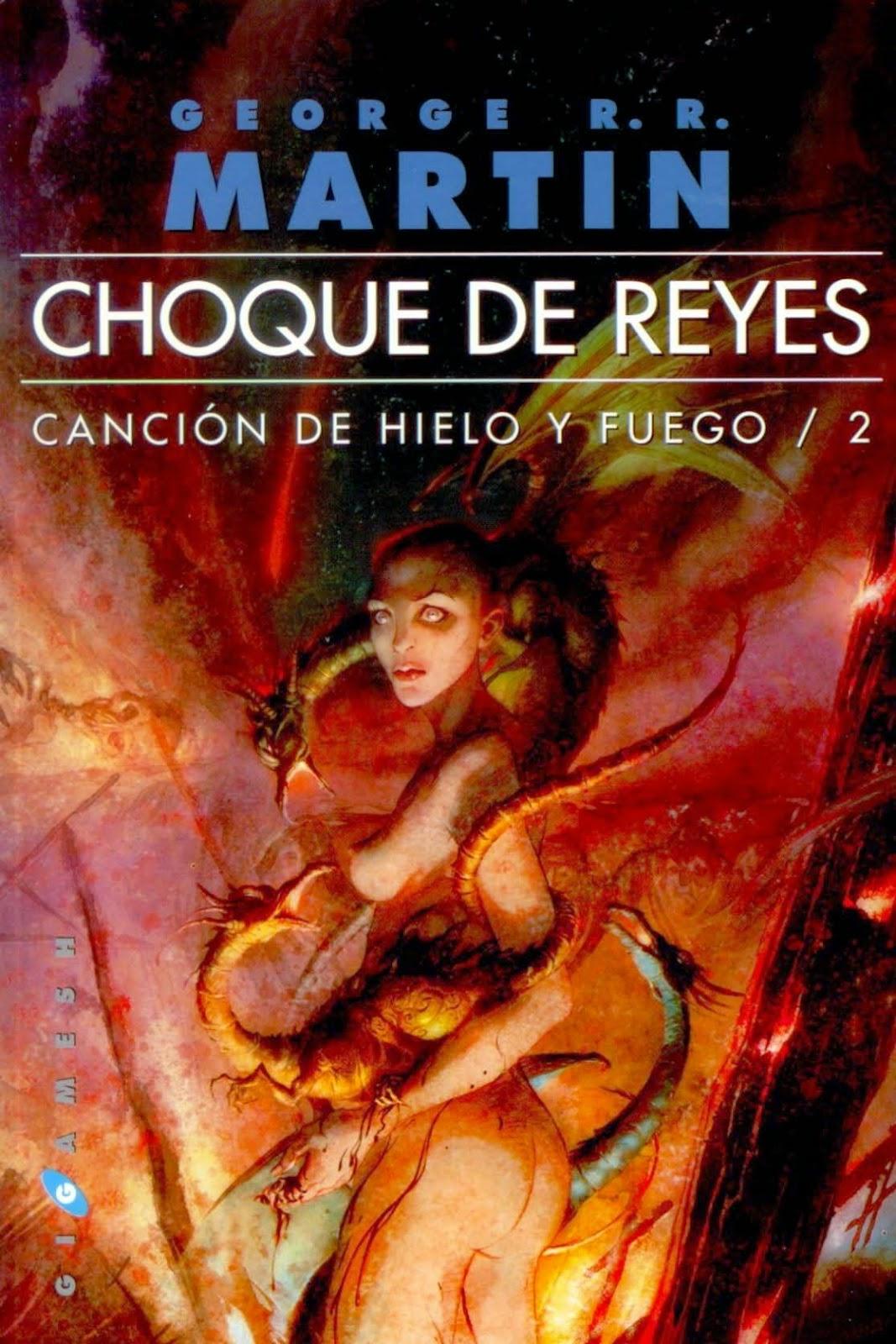 Canción De Hielo Y Fuego II: Choque De Reyes, de George R. R. Martin