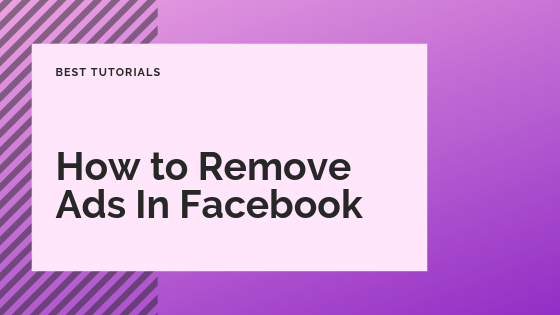How To Get Rid Of Adverts On Facebook<br/>
