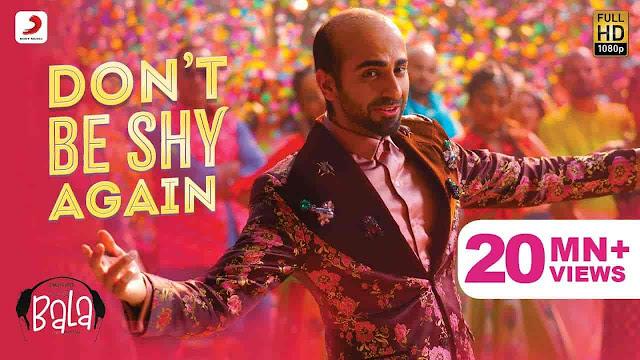 Don't Be Shy Again Lyrics - Bala | Badshah, Shalmali Kholgade, Gurdeep Mehendi