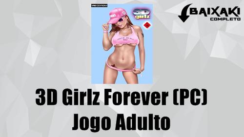 3D Girlz Forever PC (Jogo Adulto +18)