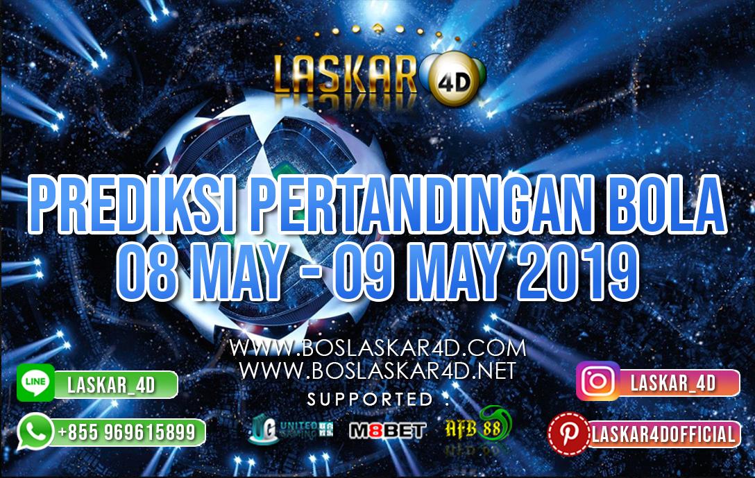 PREDIKSI PERTANDINGAN BOLA 08 MAY – 09 MAY 2019