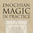 Mishkan ha-Echad - Golden Dawn Blog by Frater Yechidah: Chic Cicero and Sandra Tabatha Cicero on Enochian Magic in Practice