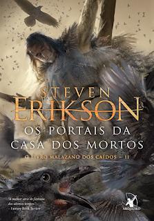 OS PORTAIS DA CASA DOS MORTOS (Steven Erikson)