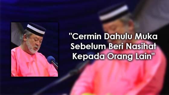 """""""Cermin Dahulu Muka Sebelum Beri Nasihat Kepada Orang Lain"""" - Sultan Johor"""