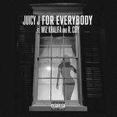 Lyrics For Everybody Lyric - Juicy J  R. City www.unitedlyrics.com