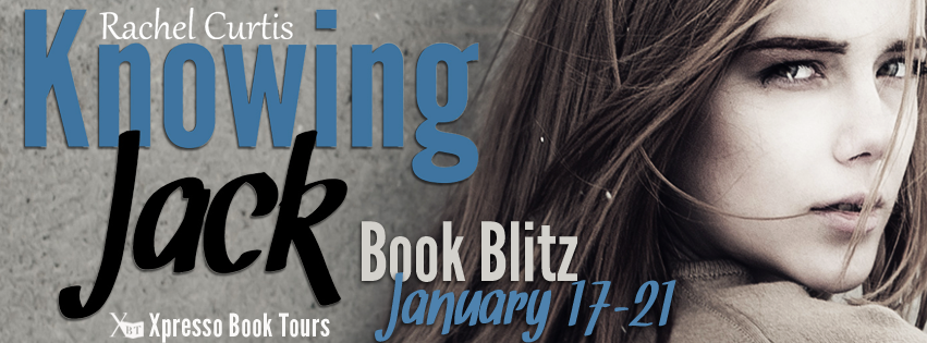 "Book Blitz: ""Knowing Jack"" by Rachel Curtis + Book Giveaway!"