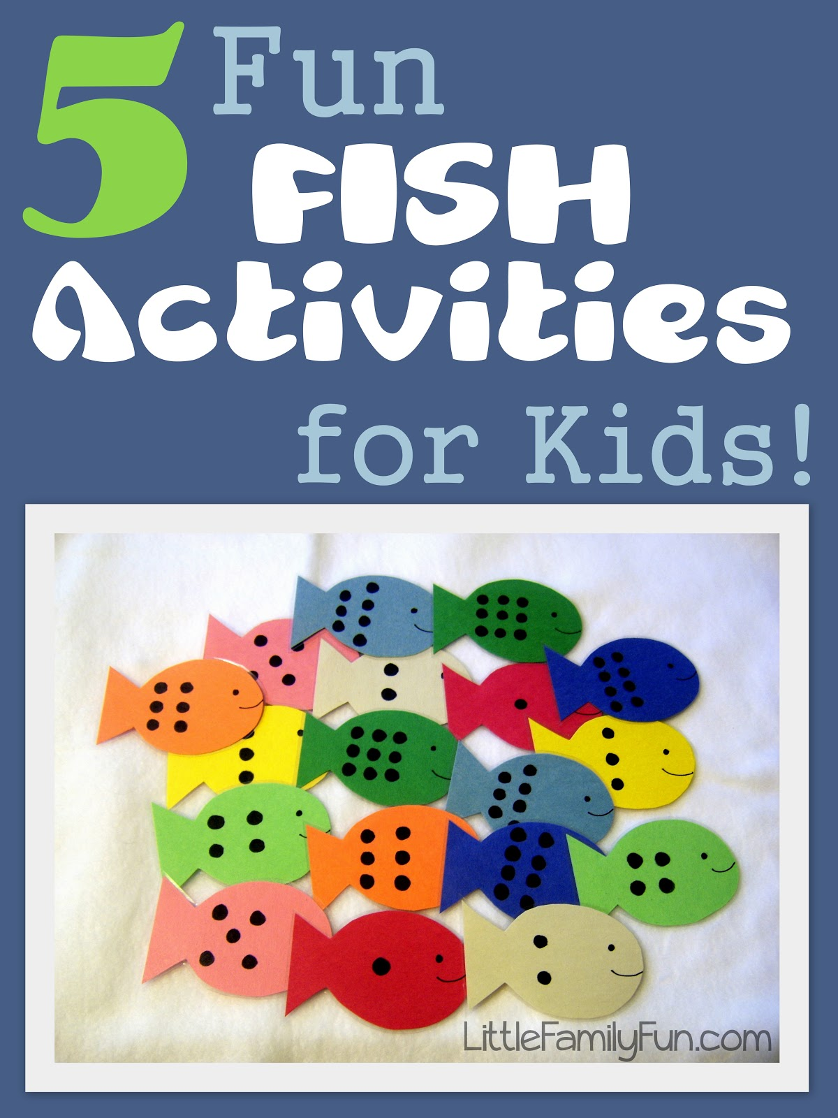 Little Family Fun 5 Fun Fish Activities For Kids