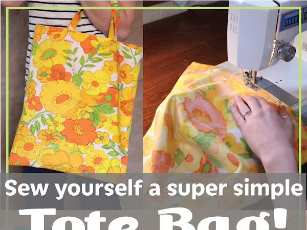 Sew Yourself a Super Simple Tote Bag! (And Learn How to Line it!)