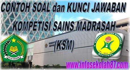 Contoh Soal dan Kunci Jawaban Kompetisi Sains Madrasah (KSM) MI, MTs dan MA