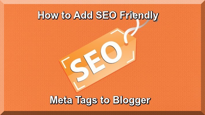 How to Add SEO Friendly Meta Tags to Blogger
