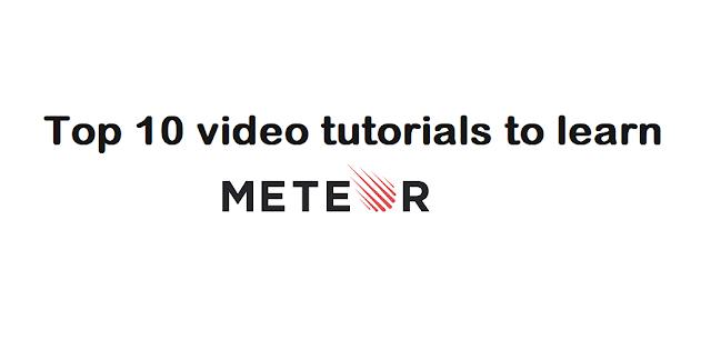 Top 10 best Meteor js video tutorials