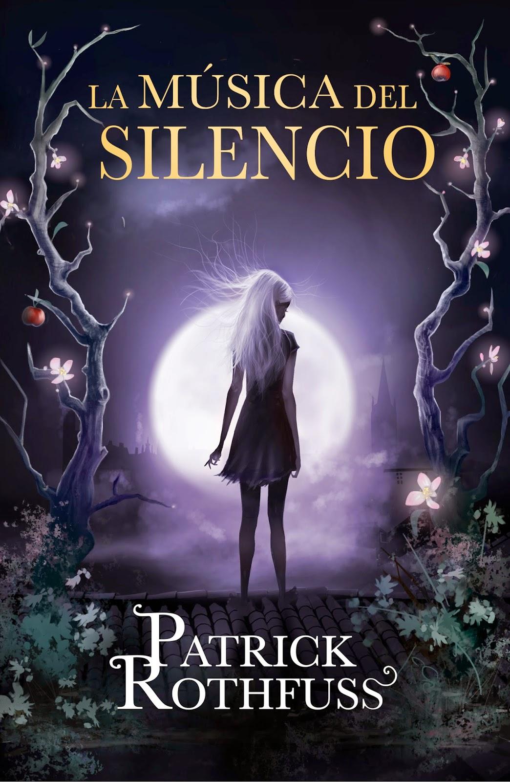 La Música Del Silencio, Patrick Rothfuss