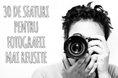 30 de sfaturi pentru fotografi la inceput de drum