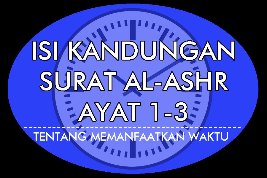 Isi Kandungan Surat Al Ashr Ayat 1 3 Lengkap