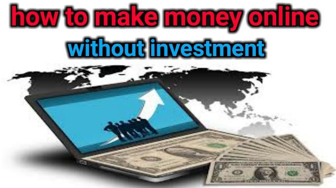 How to make money without investment in hindi?  बिना इन्वेस्टमेंट के ऑनलाइन पैसा कैसे कमायें?