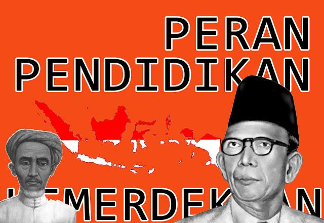 Peran Pendidikan Terhadap Kemerdekaan Bangsa Indonesia