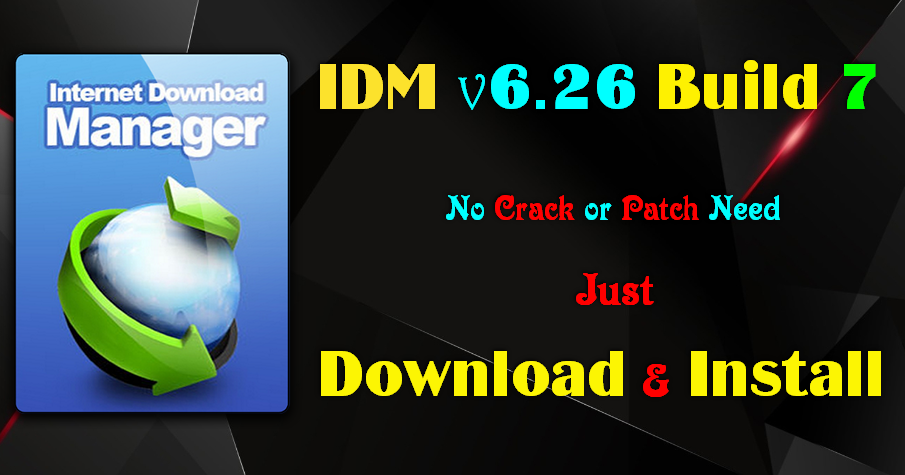 idm 6.26 build 11 crack & patch full version download