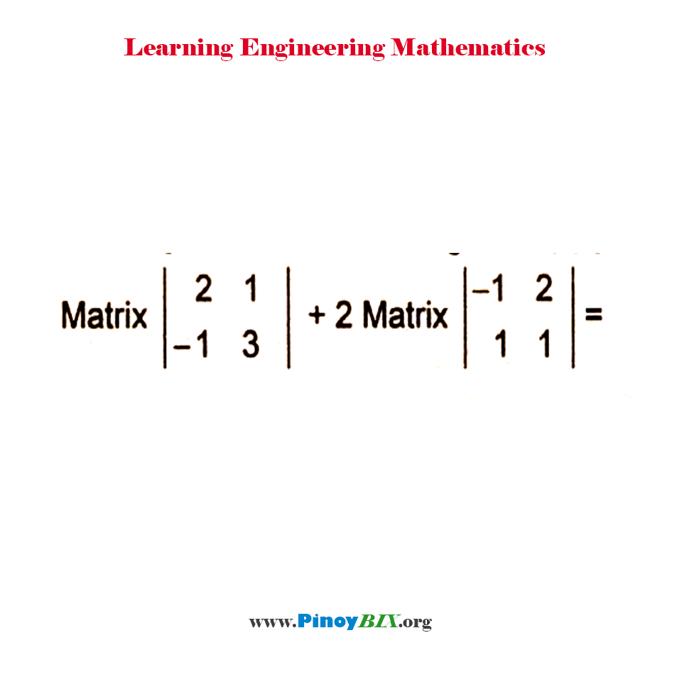 Find the sum of two matrices.