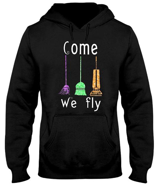 Hocus Pocus Come We Fly T Shirt Hoodie Sweatshirt
