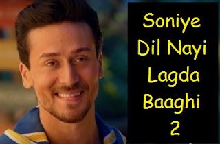 soniye-dil-nayi-lagda-song-lyrics-baaghi-2-