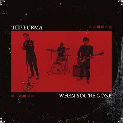 """The Burma, trio indie rock, sort son nouveau single """"When You're Gone"""" avant de présenter début avril son nouvel EP."""