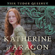 Review: Katherine of Aragon, The True Queen by Alison Weir