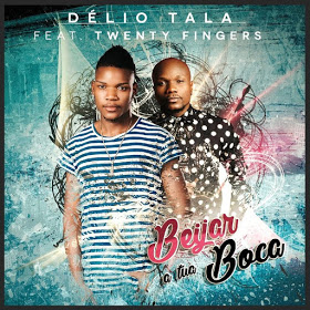 Délio Tala  Feat. Twenty Fingers - Beijar à Tua Boca (Kizomba, Zouk) 2018 Download Mp3
