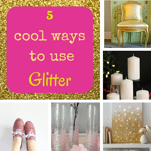 5 cool ways to use glitter!