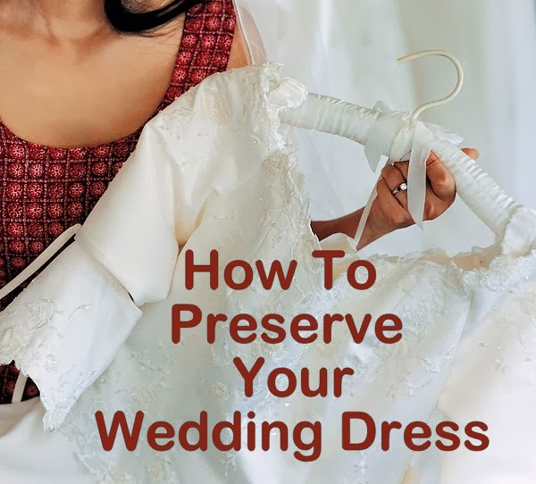 Preserving Your Wedding Dress: Wedding Dresses That Will Amaze You: How To Preserve And