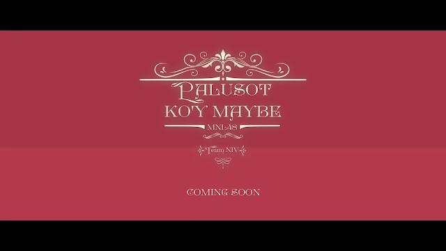 Rilis Teaser Member MV Palusot Ko'y Maybe, MNL48 Uji Kesabaran Penggemar