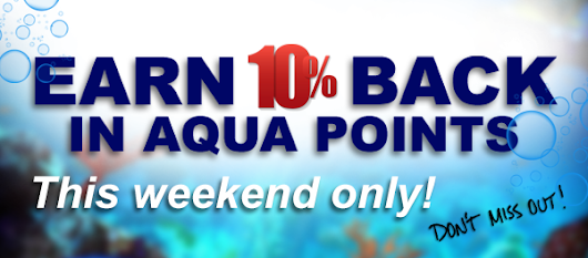 10% AquaPoints Weekend