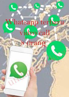 Fitur terbaru whatsapp video call 8 orang versi beta - uji coba