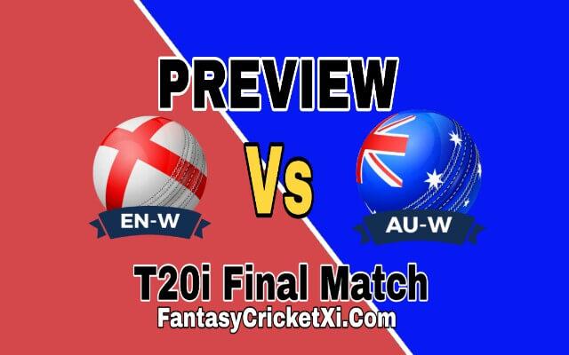 AU-W Vs EN-W Final T20i Match Dream11 Team Prediction